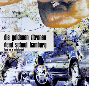 "NEU ! LP+ 12""REMIX MAXI ""DEAD SCHOOL HAMBURG (GIVE ME A VOLLZEITARBEIT "" - RE-RELEASE!!!)"