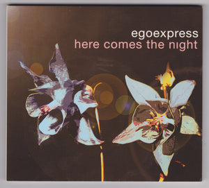 "CD-MAXI EGOEXPRESS ""HERE COMES THE NIGHT"""