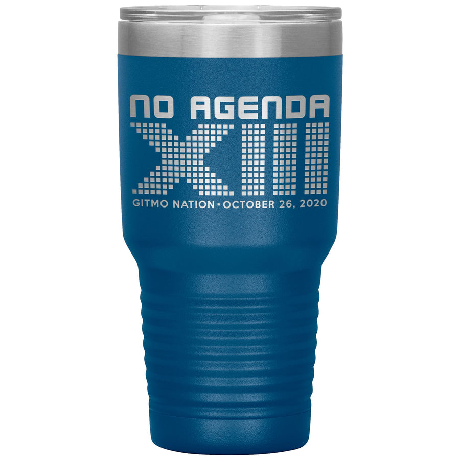 NO AGENDA 13 YEARS - 30 oz tumbler