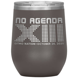 NO AGENDA 13 YEARS - 12 oz wine tumbler