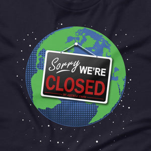 WE'RE CLOSED - rugged tee