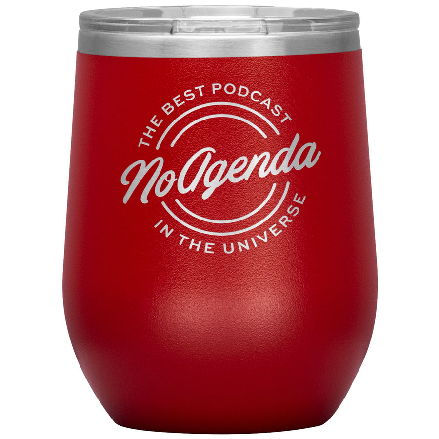 NO AGENDA THE BEST PODCAST - 12 oz wine tumbler