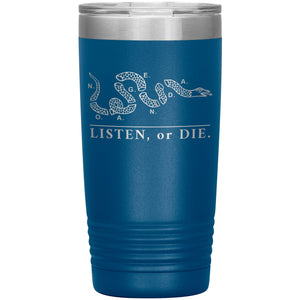 LISTEN OR DIE - 20 oz tumbler