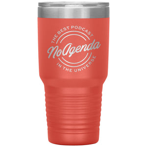 NO AGENDA THE BEST PODCAST - 30 oz tumbler