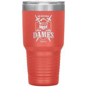 NO AGENDA DAMES - 30 oz tumbler