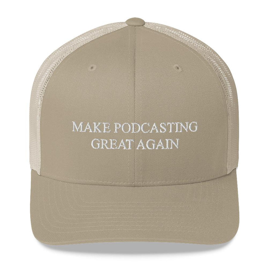 MAKE PODCASTING GREAT AGAIN - mid trucker hat