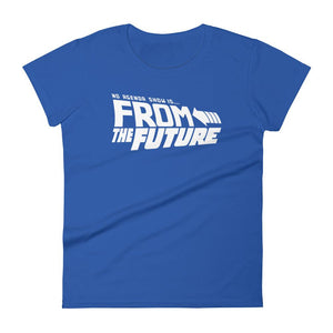 FROM THE FUTURE - womens tee