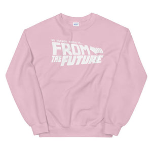 FROM THE FUTURE - sweatshirt