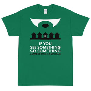SEE SOMETHING SAY SOMETHING - rugged tee