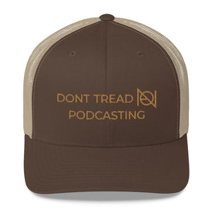 DONT TREAD ON PODCASTING - NA - mid trucker hat