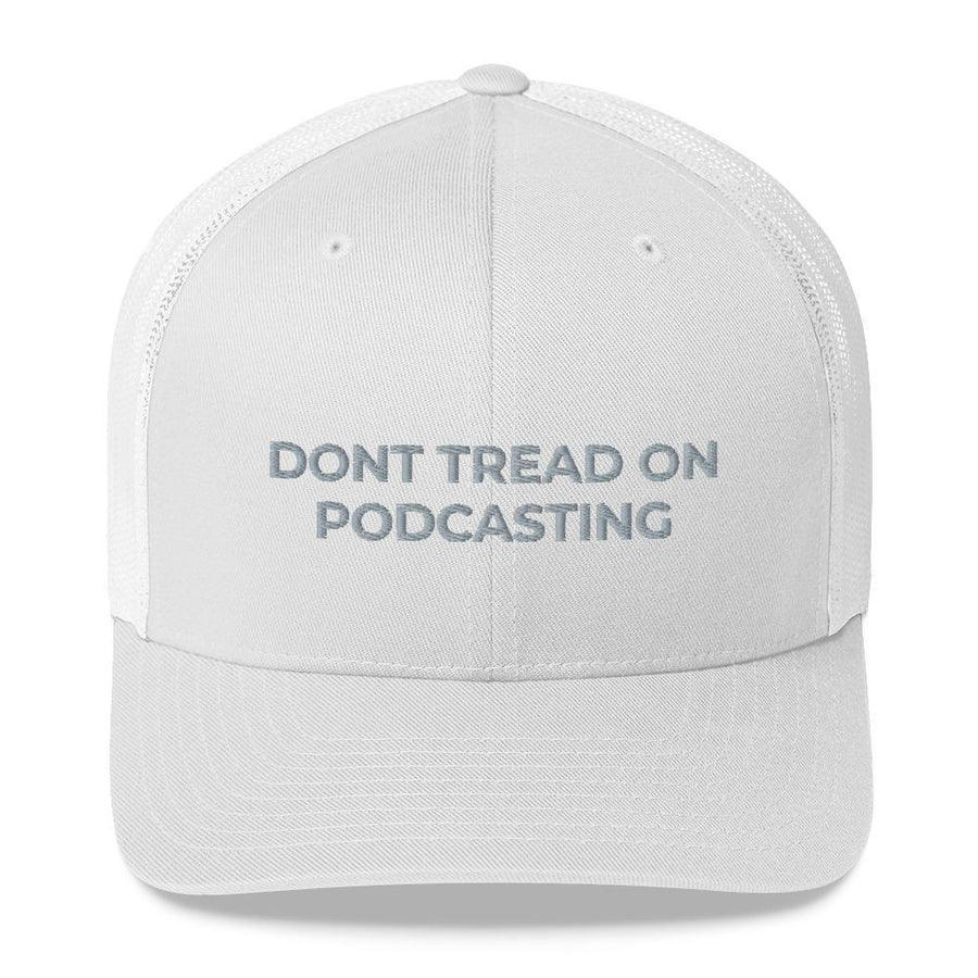 DONT TREAD ON PODCASTING - mid trucker hat