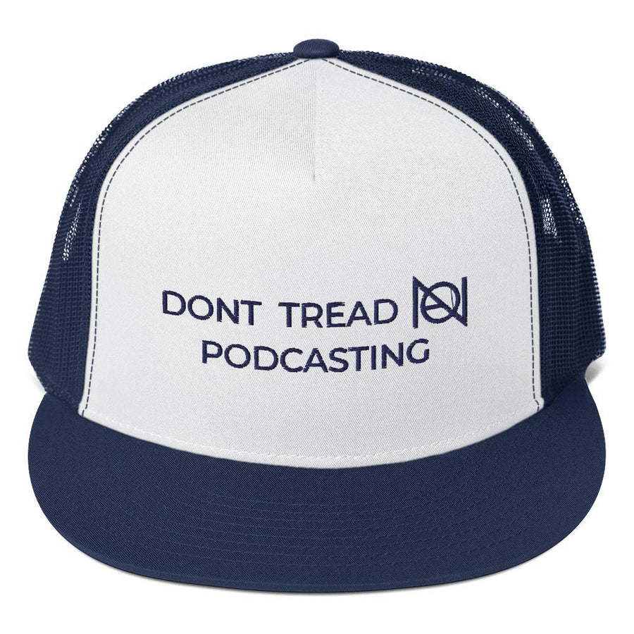 DONT TREAD ON PODCASTING - NA - high trucker hat