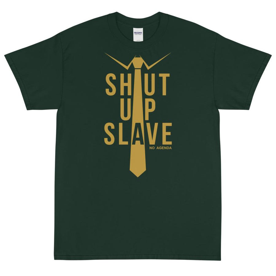 SHUT UP SLAVE - rugged tee
