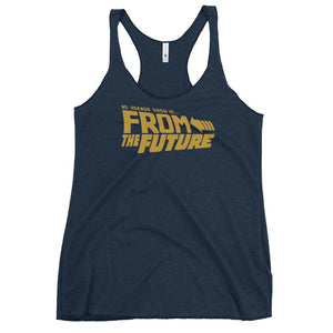 FROM THE FUTURE - racerback tank