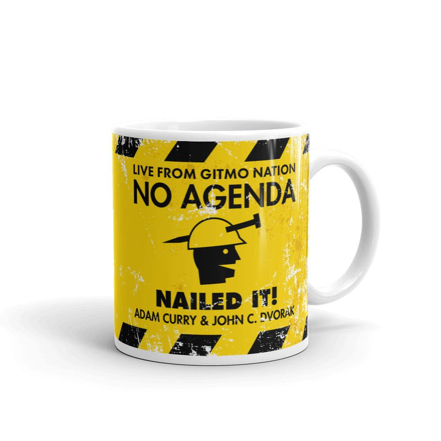 NO AGENDA NAILED IT - mug