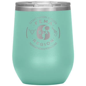 FEMA REGION SIX - 12 oz wine tumbler