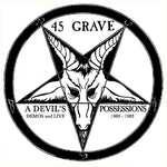 45 Grave ‎– A Devil's Possessions - Demos & Live 1980-1983