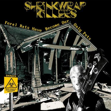 SHRINKWRAP KILLERS - Feral Rats Have Become...LP