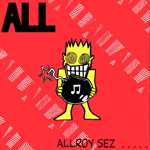 ALL ‎– Allroy Sez .....