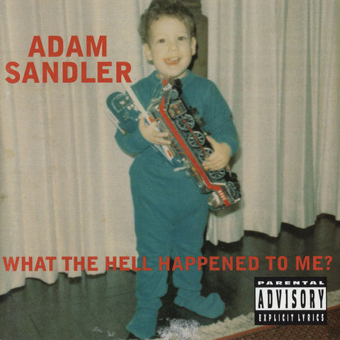 Sandler, Adam ‎– What The Hell Happened To Me?