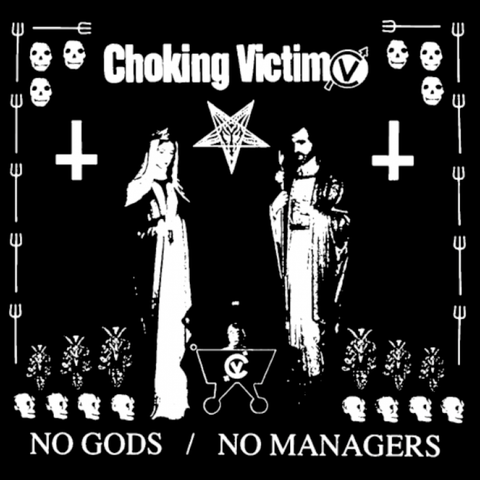 Choking Victim ‎– No Gods / No Managers