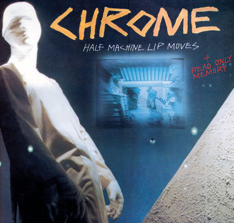 Chrome ‎– Half Machine Lip Moves