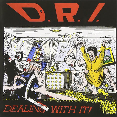 D.R.I. ‎– Dealing With It!