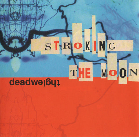 Deadweight ‎– Stroking The Moon