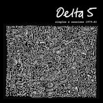 Delta 5 ‎– Singles And Sessions Plus