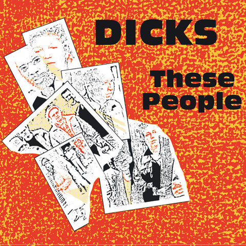 Dicks ‎– These People