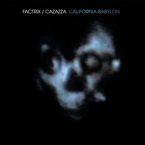 Factrix / Cazazza ‎– California Babylon