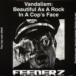 Feederz ‎– Vandalism: Beautiful As A Rock In A Cop's Face