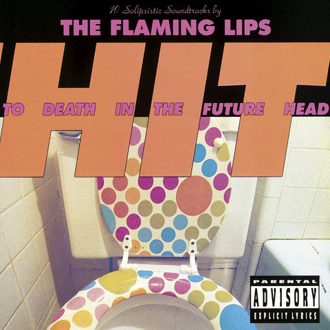 Flaming Lips ‎– Hit To Death In The Future Head