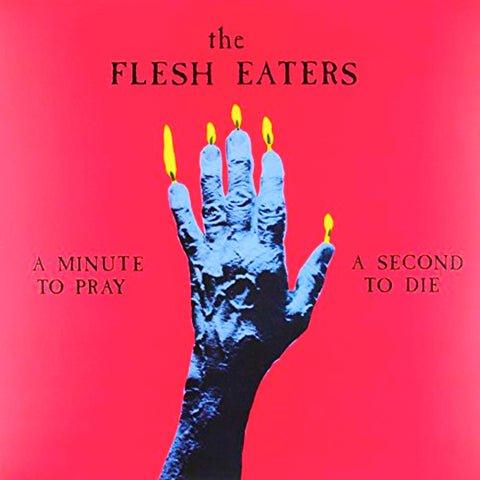 Flesh Eaters ‎– A Minute To Pray A Second To Die
