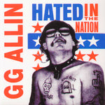GG Allin ‎– Hated In The Nation