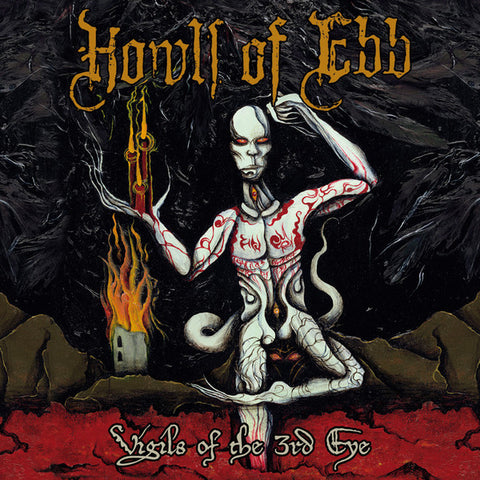 Howls Of Ebb ‎– Vigils Of The 3rd Eye