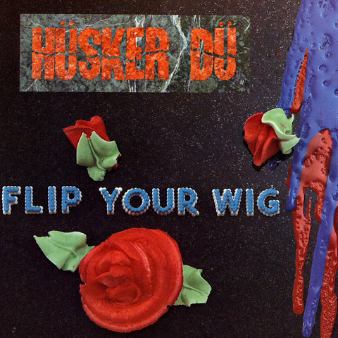 Hüsker Dü ‎– Flip Your Wig