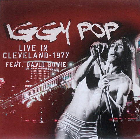 Iggy Pop ‎– Live In Cleveland - 1977 Feat. David Bowie