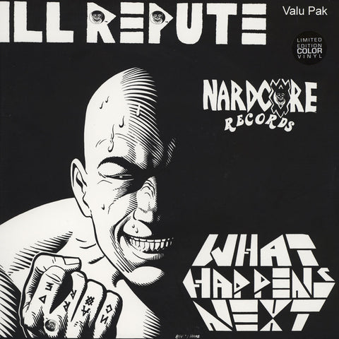 Ill Repute ‎– What Happens Next