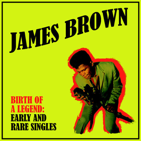 Brown, James ‎– Birth Of A Legend: Early And Rare Singles