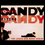 Jesus And Mary Chain ‎– Psychocandy