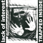 Lack Of Interest ‎– Trapped Inside