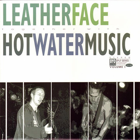 Leatherface Together With Hot Water Music ‎– BYO Split Series / Volume I