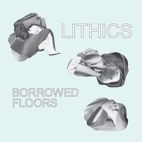 Lithics ‎– Borrowed Floors