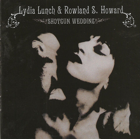 Lydia Lunch & Rowland S. Howard ‎– Shotgun Wedding