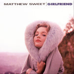 Sweet, Matthew ‎– Girlfriend