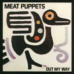 Meat Puppets ‎– Out My Way