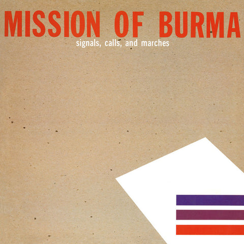 Mission Of Burma ‎– Signals, Calls, And Marches