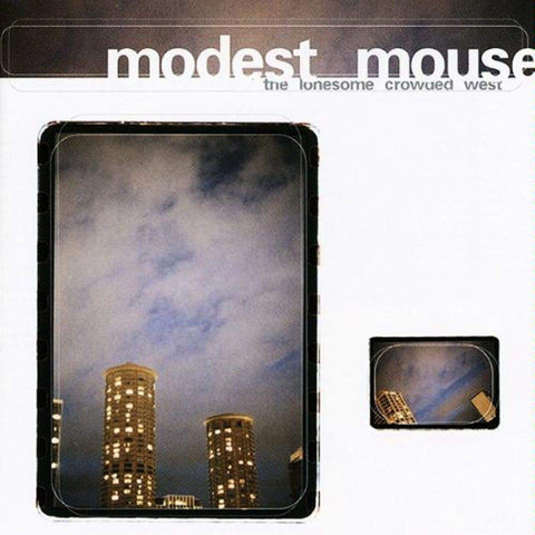 Modest Mouse ‎– The Lonesome Crowded West