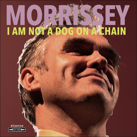 Morrissey ‎– I Am Not A Dog On A Chain